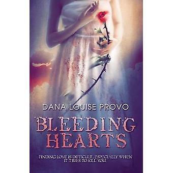 Bleeding Hearts by Provo & Dana Louise
