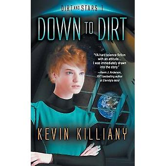 Down to Dirt by Killiany & Kevin