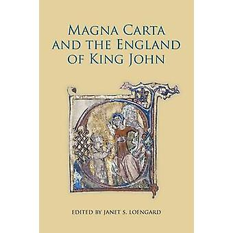 Magna Carta and the England of King John by Loengard & Janet C