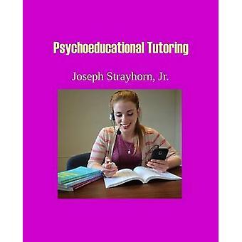 Psychoeducational Tutoring by Strayhorn & Joseph Mallory