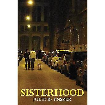 Sisterhood by Enszer & Julie R.