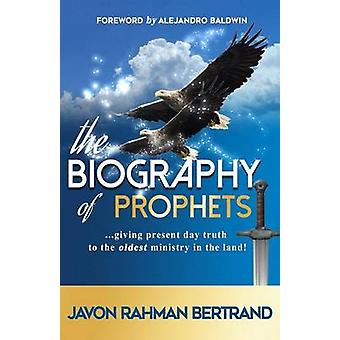 The Biography of Prophets by Bertrand & Javon Rahman