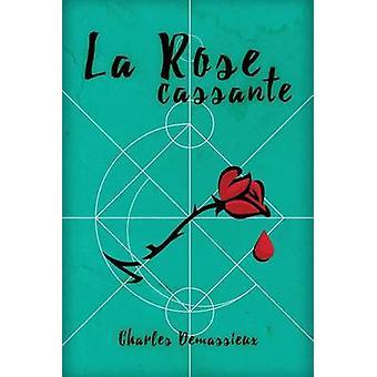 La Rose cassante by DEMASSIEUX & Charles