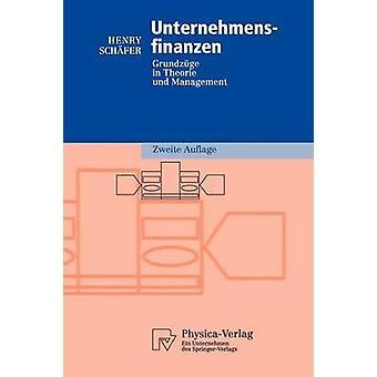 Unternehmensfinanzen  Grundzge in Theorie und Management by Schfer & Henry