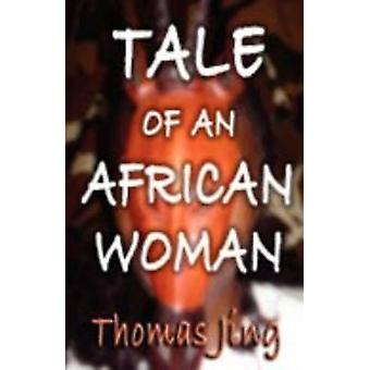 Tale of an African Woman by Jing & Thomas