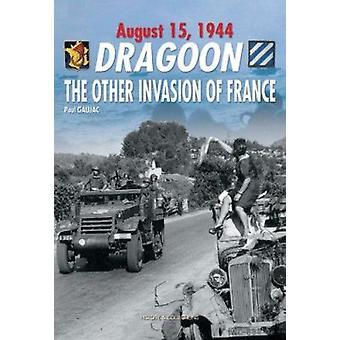 Dragoon - August 15 - 1944 by Paul Gaujac - 9782915239508 Book