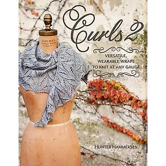 Curls 2 Versatile Wearable Wraps to Knit at Any Gauge by Hunter Hammersen