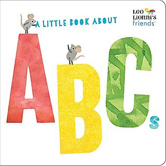 A Little Book About ABCs by Leo Lionni - 9780525582281 Book
