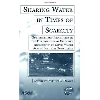 Sharing Water in Times of Scarcity by Stephen E. Draper - 97807844084