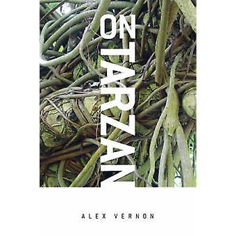 On Tarzan by Alex Vernon - 9780820331836 Book