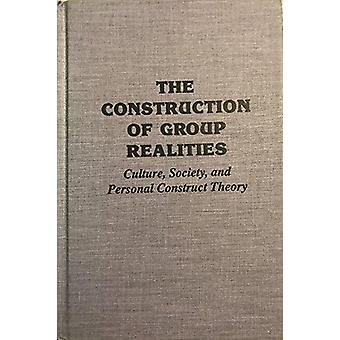 The Construction of Group Realities - Culture - Society and Personal C