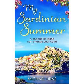 Min sardinske sommer - En hjertevarmende historie om en livsændrende sommer