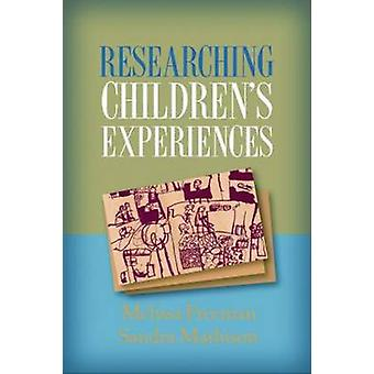 Researching Children's Experiences by Melissa Freeman - Sandra Mathis