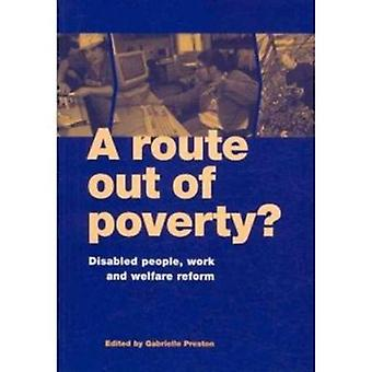 A Route Out of Poverty? - Disabled People - Work and Welfare Reform by