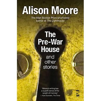 The Pre-War House and Other Stories by Rod Moran - Alison Moore - 978