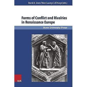 Forms of Conflict and Rivalries in Renaissance Europe by Jill Kraye -