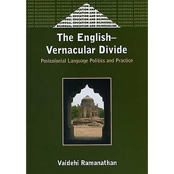 The English-Vernacular Divide - Postcolonial Language Politics and Pra