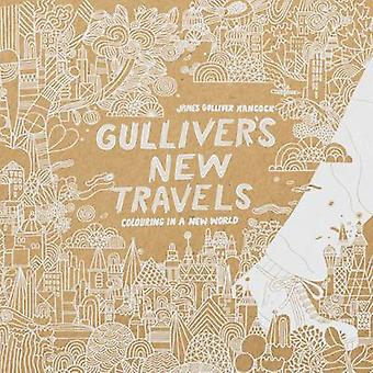 Gullivers New Travels by Hancock & James Gulliver