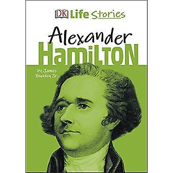 DK Life Stories Alexander Hamilton by Jim Buckley - 9780241358597 Book