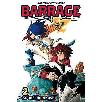 Barrage - Volume 2 by Kouhei Horikoshi - 9781421555713 Book