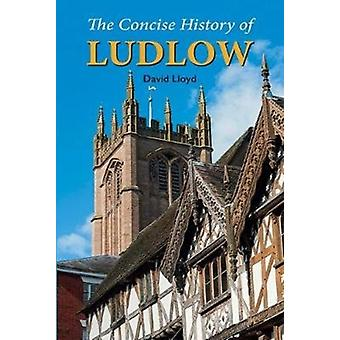 Concise History of Ludlow by David Lloyd