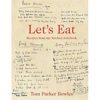 Let's Eat - Recipes from My Kitchen Notebook by Tom Parker Bowles - 97
