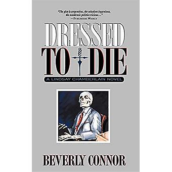 Dressed to Die - A Lindsay Chamberlain Novel by Beverly Connor - 97815