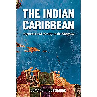 The Indian Caribbean - Migration and Identity in the Diaspora par Lomar