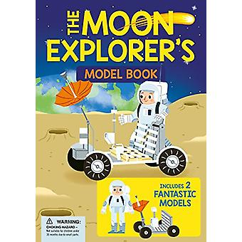 The Moon Explorer's Model Book - Includes 2 Fantastic Models by Laura