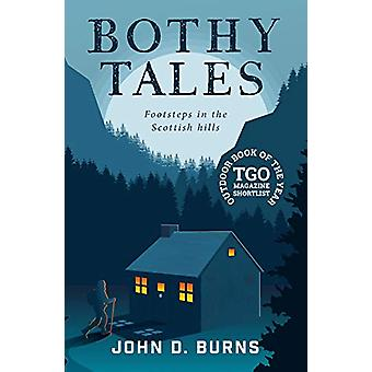 Bothy Tales - Footsteps in the Scottish hills by John D. Burns - 97819
