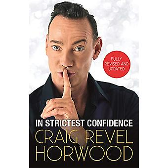 In Strictest Confidence by Craig Revel Horwood - 9781789291599 Book
