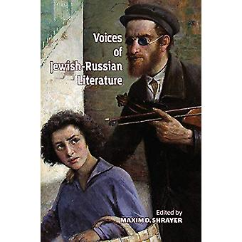 Voices of Jewish-Russian Literature - An Anthology by Maxim D. Shrayer