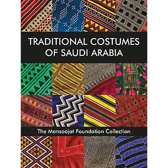 Traditional Costumes of Saudi Arabia by Edited by Hamida Alireza & Edited by Richard Wilding