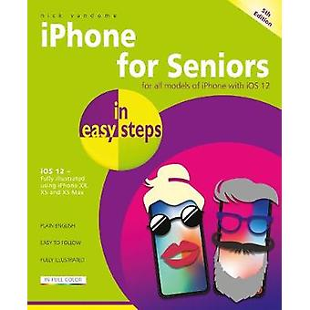 iPhone for Seniors: Covers IOS 12