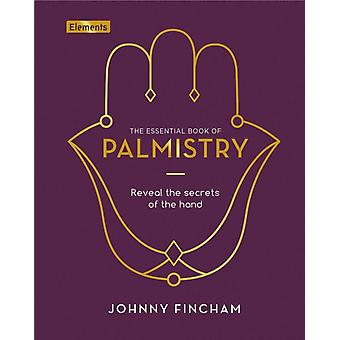 The Essential Book of Palmistry by Johnny Fincham
