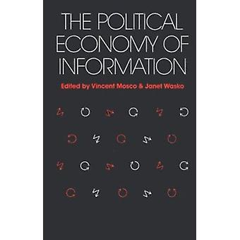 The Political Economy of Information by Vincent Mosco - 9780299115746