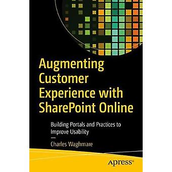 Augmenting Customer Experience with SharePoint Online - Building Porta