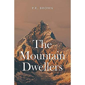 The Mountain Dwellers by P. R. Brown - 9781911593096 Kitap