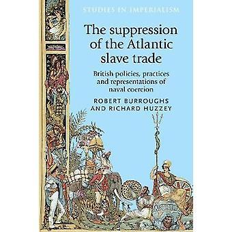 A supressão do comércio de escravos atlântico Práticas e Representações da Coerção Naval 125 Estudos no Imperialismo