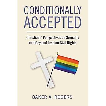 Conditionally Accepted Christians' Perspectives on Sexuality and Gay and Lesbian Civil Rights