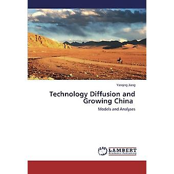 Technology Diffusion and Growing China - Models and Analyses by Yanqin