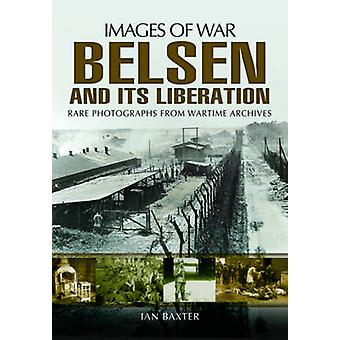 Belsen and its Liberation Images of War