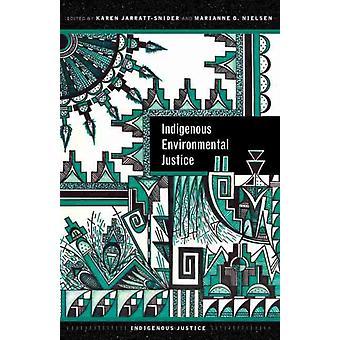 Justice environnementale autochtone par Edited par Karen Jarratt snider &Edité par Marianne O Nielsen