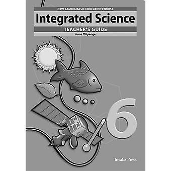 Integrated Science for Zambia Basic Education Grade 6 Teachers Guide