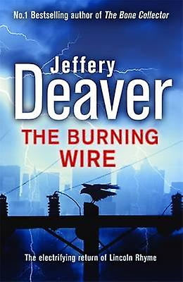 The Burning Wire 9780340937303 by Jeffery Deaver
