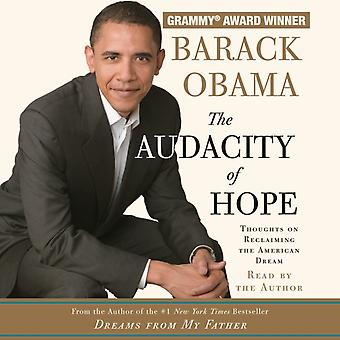 Die Kühnheit der Hoffnung Gedanken über die Wiedergewinnung des amerikanischen Traums von Barack Obama