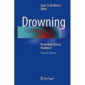 Drowning by Edited by Joost J L M Bierens