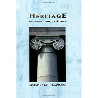 Heritage: Conservation, Interpretation and Enterprise