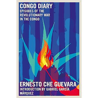 Congo Diary  Episodes Of the Revolutionary War in the Congo by Ernesto Che Guevara & Introduction by Gabriel Garcia Marquez