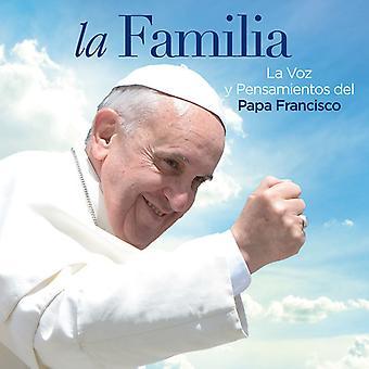 Papa Francisco - La Familia. La Voz Y Pensamientos Del Pa [CD] USA import